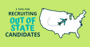 Five Tips for Recruiting Out of State Candidates