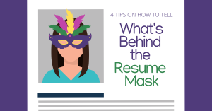 Deciphering Fact from Fiction: How to Tell What's Behind the Resume Mask