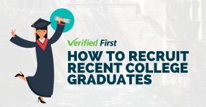 How to Recruit Recent College Graduates 2019