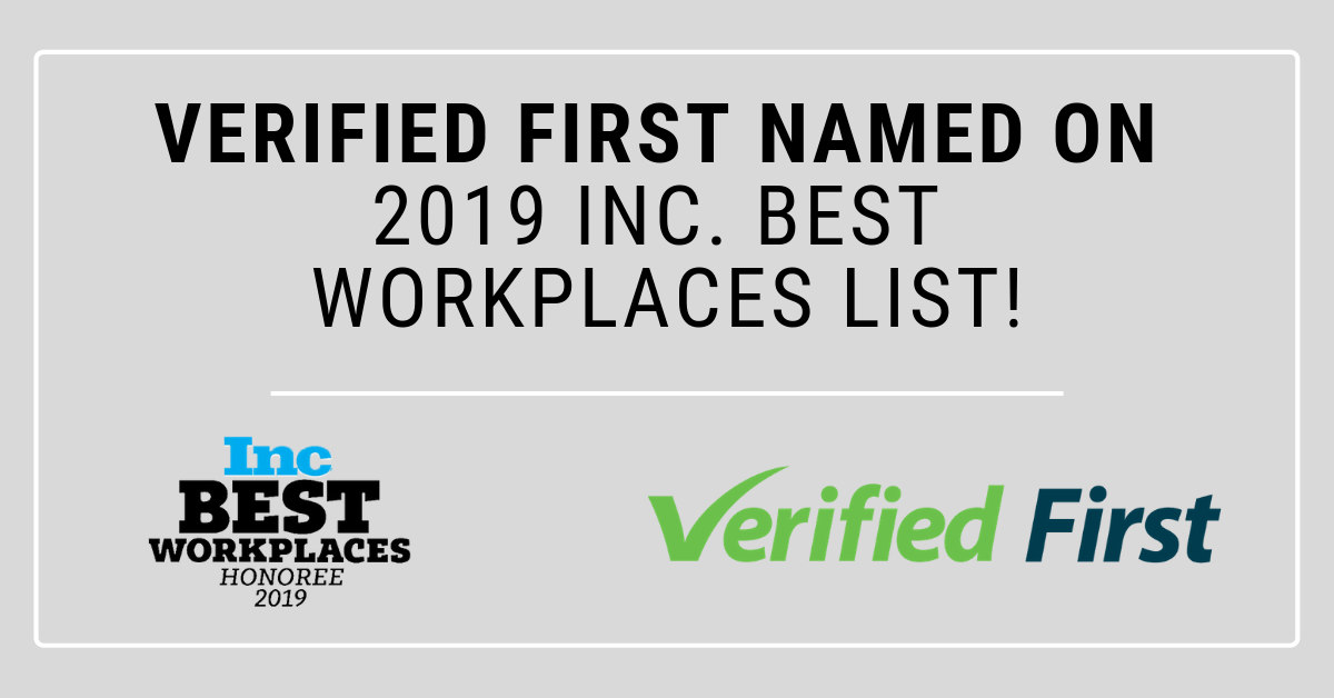 Verified First listed as a 2019 Inc. Best Workplace!