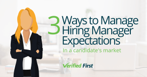 Ways to Manage Hiring Manager Expectations