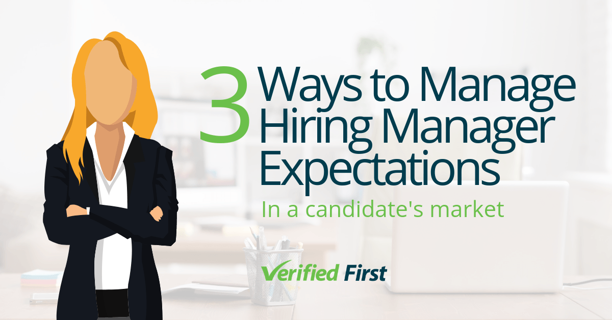 3 Ways to Manage Hiring Manager Expectations