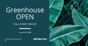 Greenhouse open 2019 recap