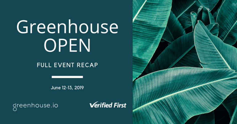 Greenhouse open 2019 recap