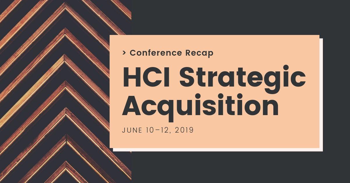 Conference Recap: HCI Strategic Acquisition Conference