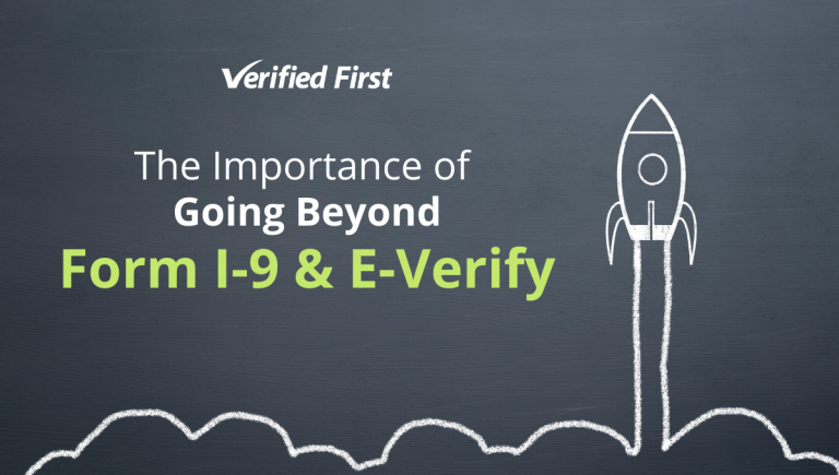 The Importance of Going Beyond Form I-9 & E-Verify