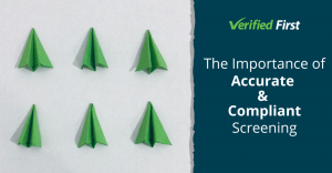 The Importance of Accurate & Compliant Screening_Blog